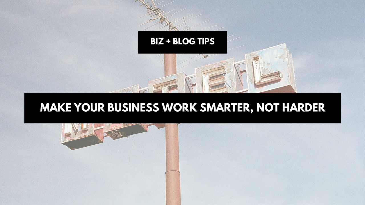 Make your business work smarter, not harder