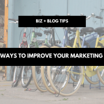 Proven ways to improve your marketing strategy | biz + blog tips