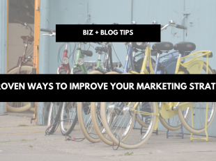 Proven ways to improve your marketing strategy