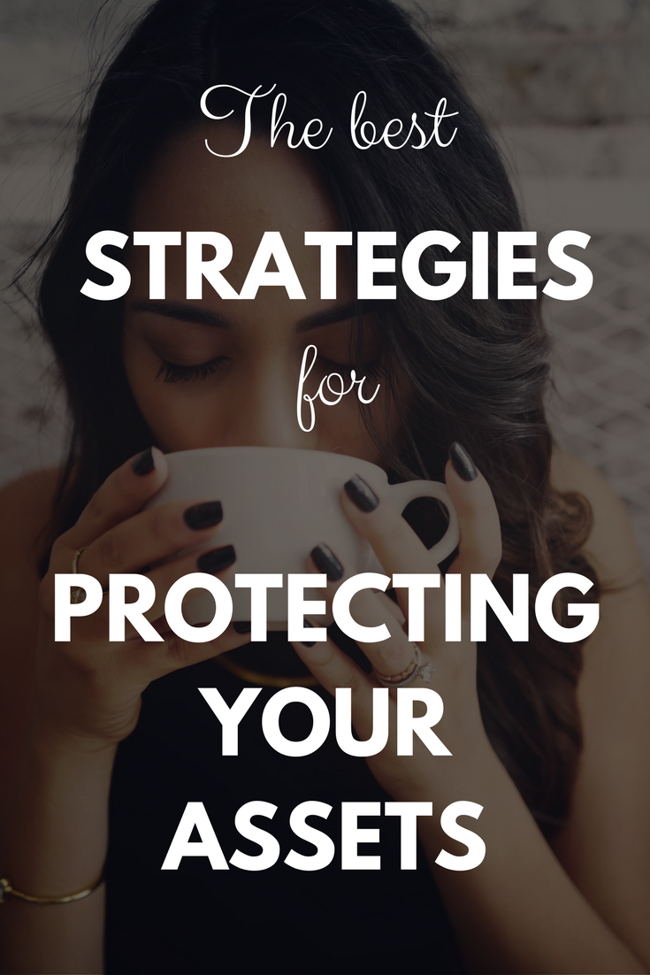 The best strategies for protecting your assets