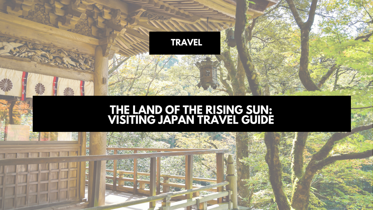 The land of the rising sun- visiting Japan travel guide (1)