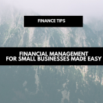 Financial management for small businesses made easy | finance + money