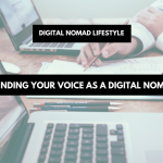 Finding your voice as a Digital Nomad | digital nomad lifestyle