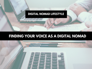 Finding Your Voice As a Digital Nomad