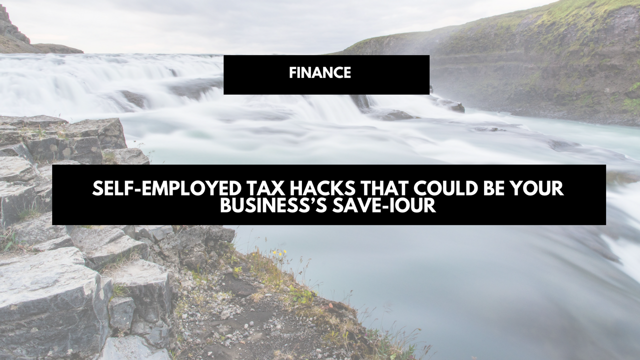 Self-employed tax hacks that could be your business's save-iour