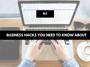 Business hacks you need to know about