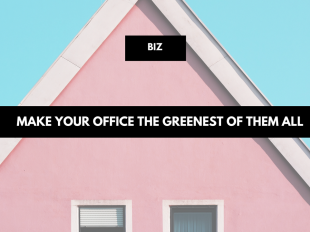 Make Your Office the Greenest of Them All