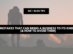 Mistakes that can bring a business to its knees (& how to avoid them)