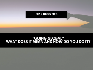 """Going Global"" - what does it mean and how do you do it?"