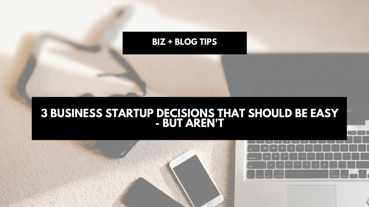 3 Business startup decisions that should be easy - but aren't