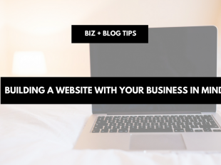 Building a website with your business in mind