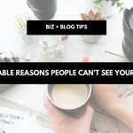 Irrefutable reasons people can't see your business | biz + blog tips