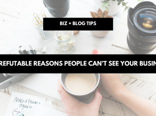 Irrefutable reasons people can't see your business