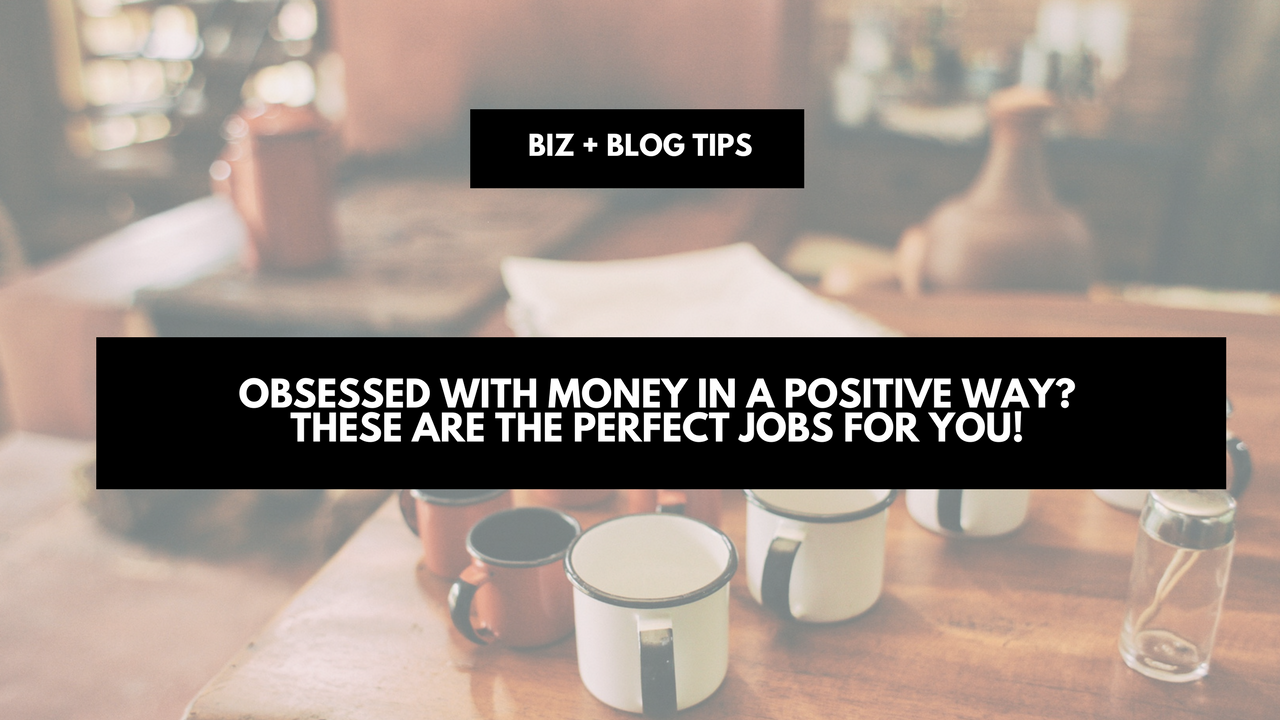 Obsessed with money in a positive way? These are the perfect jobs for you!
