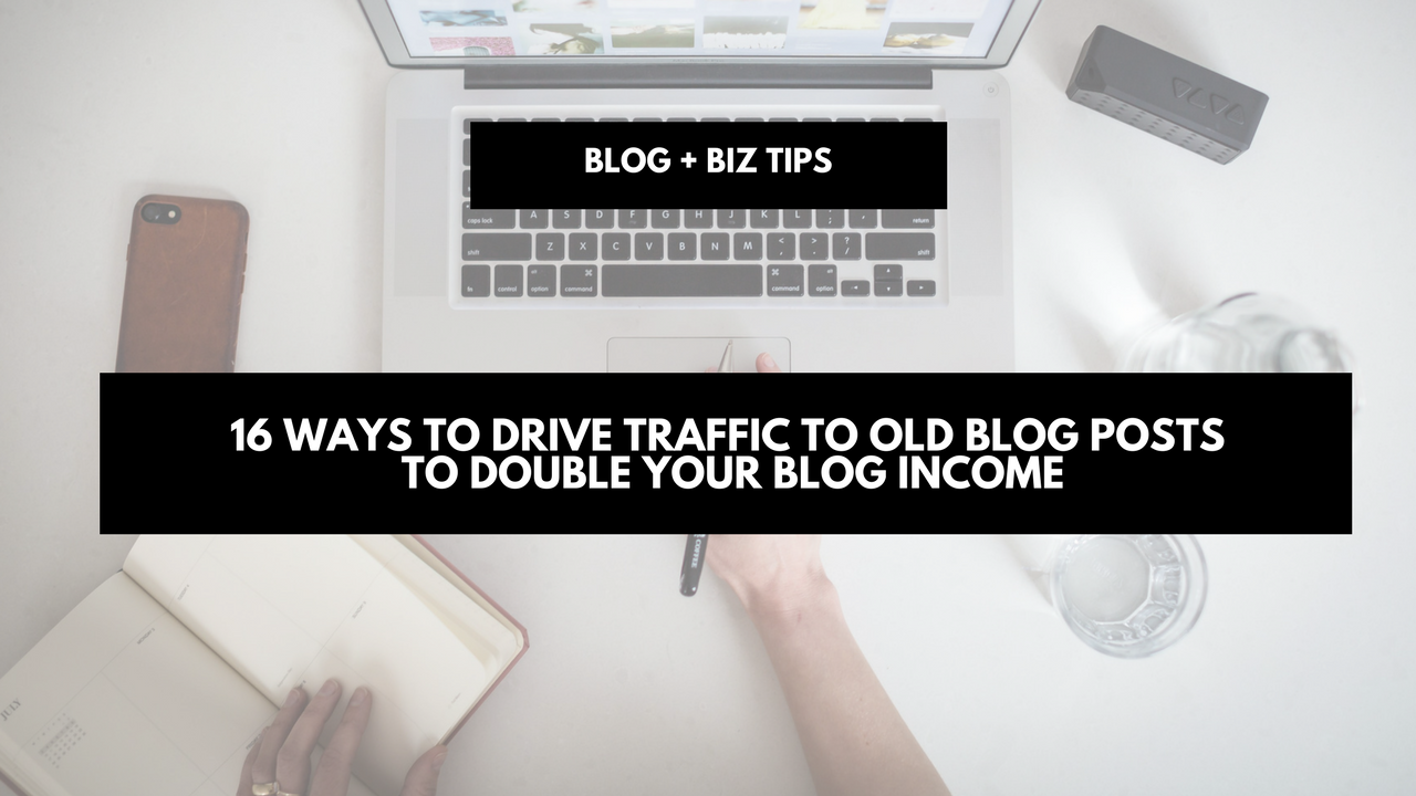 16 ways to drive traffic to old blog posts to double your blog income. 16 ways to drive traffic to old blog posts to double your blog income plus free printable checklist. Updating old blog posts seo success