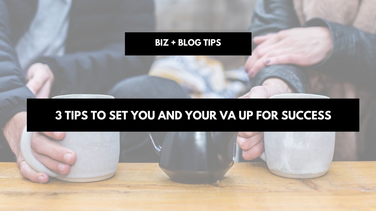 3 tips to set you and your VA up for success