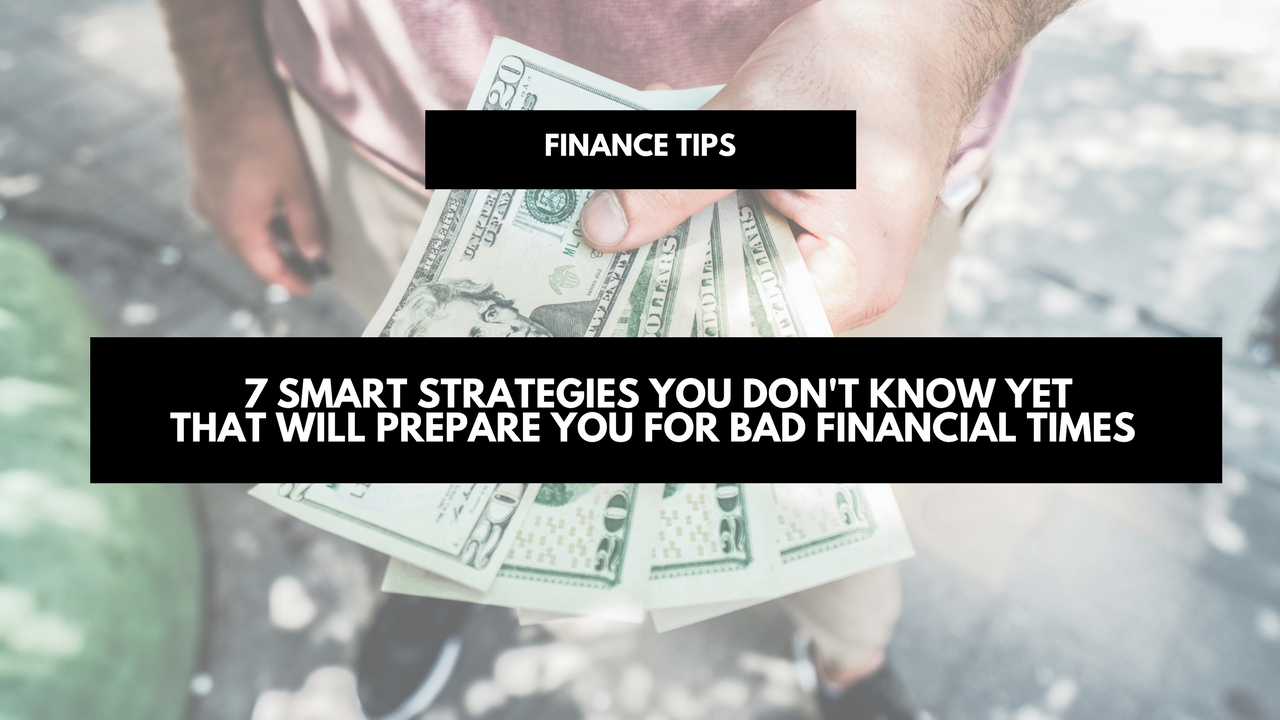 7 Smart strategies you don't know yet that will prepare you for bad financial times as a blogger and small business owner