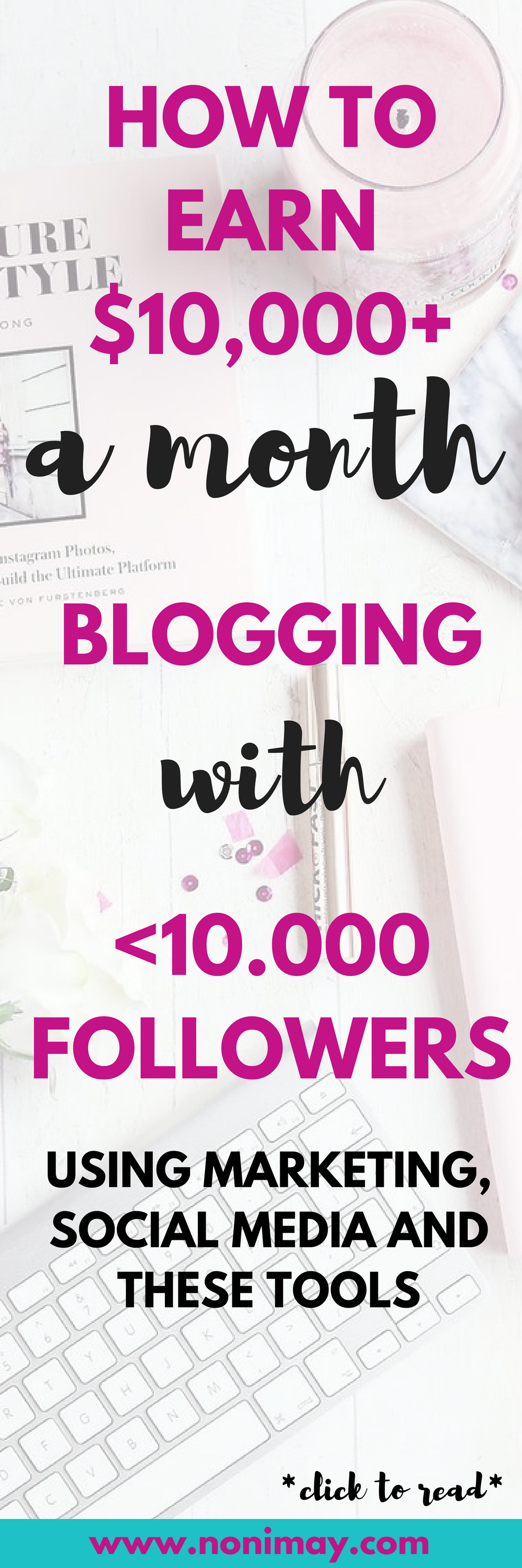 How to earn $10,000 a month blogging with less than 10.000 followers using marketing, scoial media and thesse tools