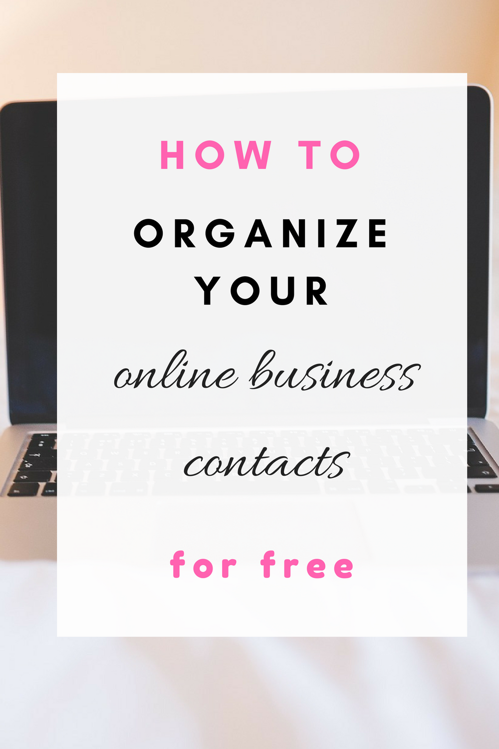 How to organize your online bsiness contacts for free