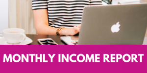 Monthly income report of fulltime blogger and online entrepreneur