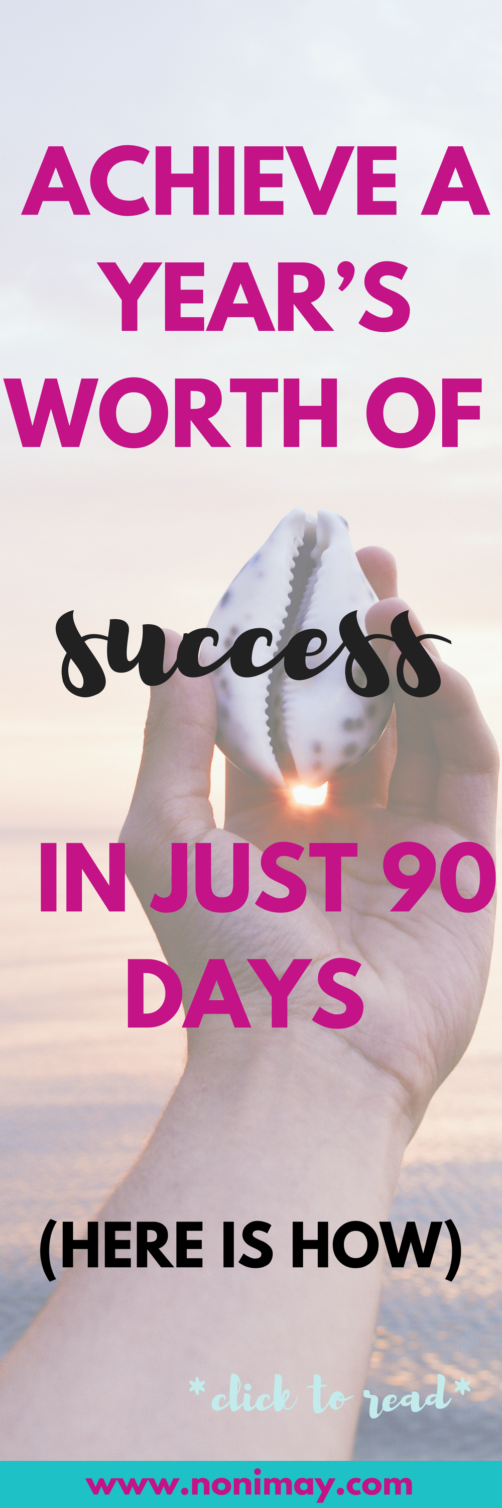 Achieve a YEAR'S worth of success in just 90 Days (Here is How)