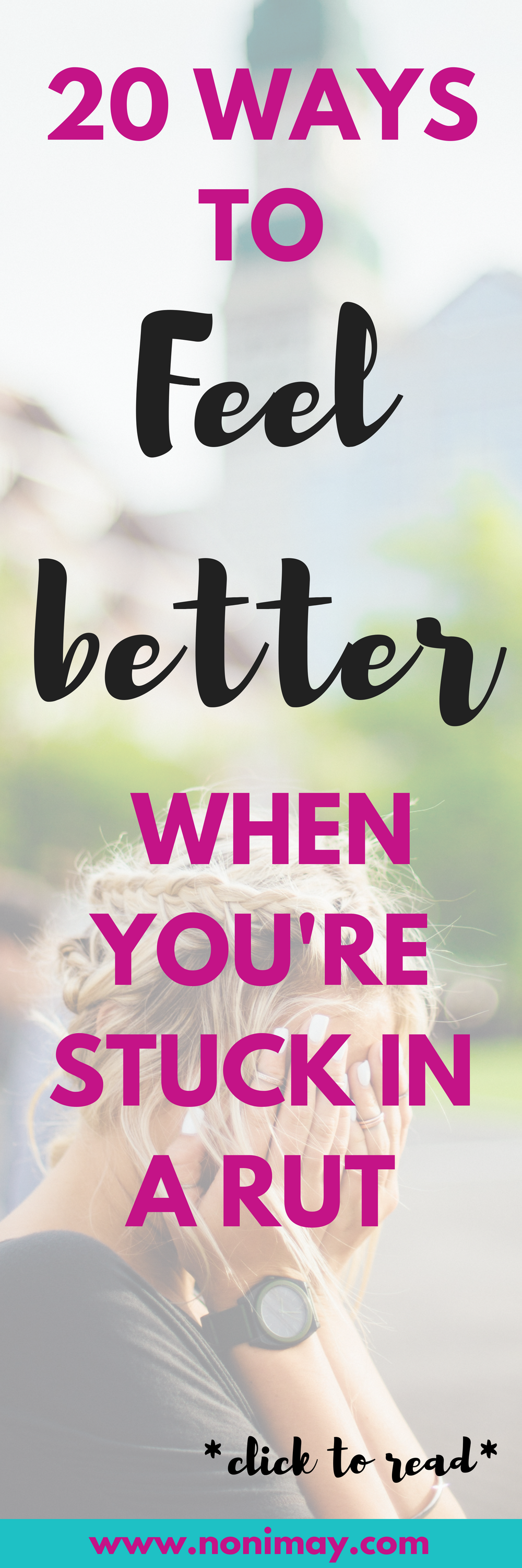 20 Ways to Feel Better When You're Stuck in a Rut