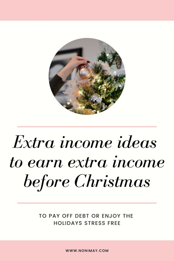 Extra income ideas to earn extra income before Christmas to pay off debt or enjoy the holidays stress free