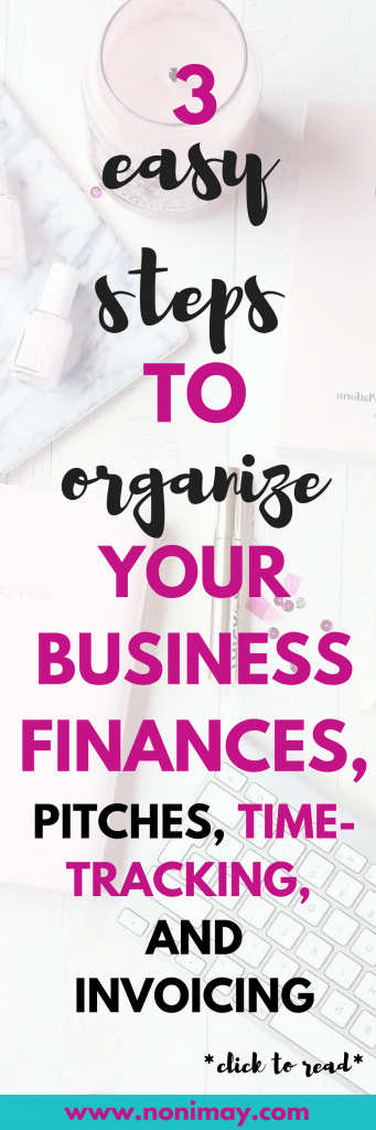 3 Easy steps to organize your business finances, pitching and invoicing TODAY