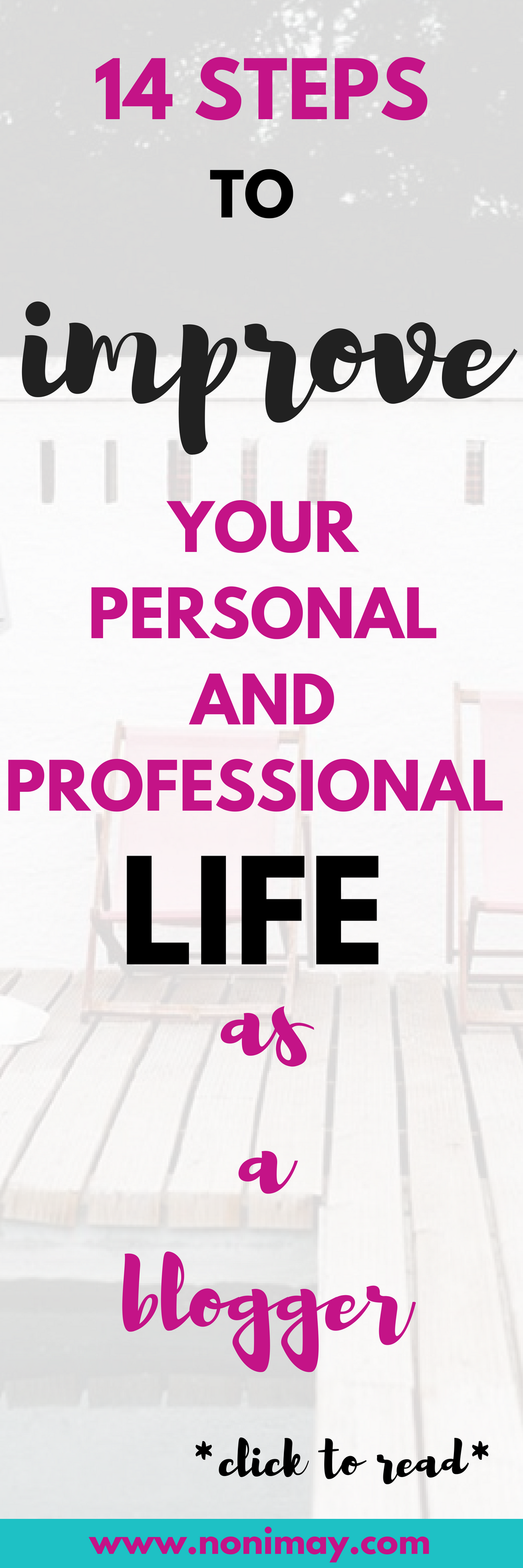 14 Steps to improve your personal and professional life as a blogger