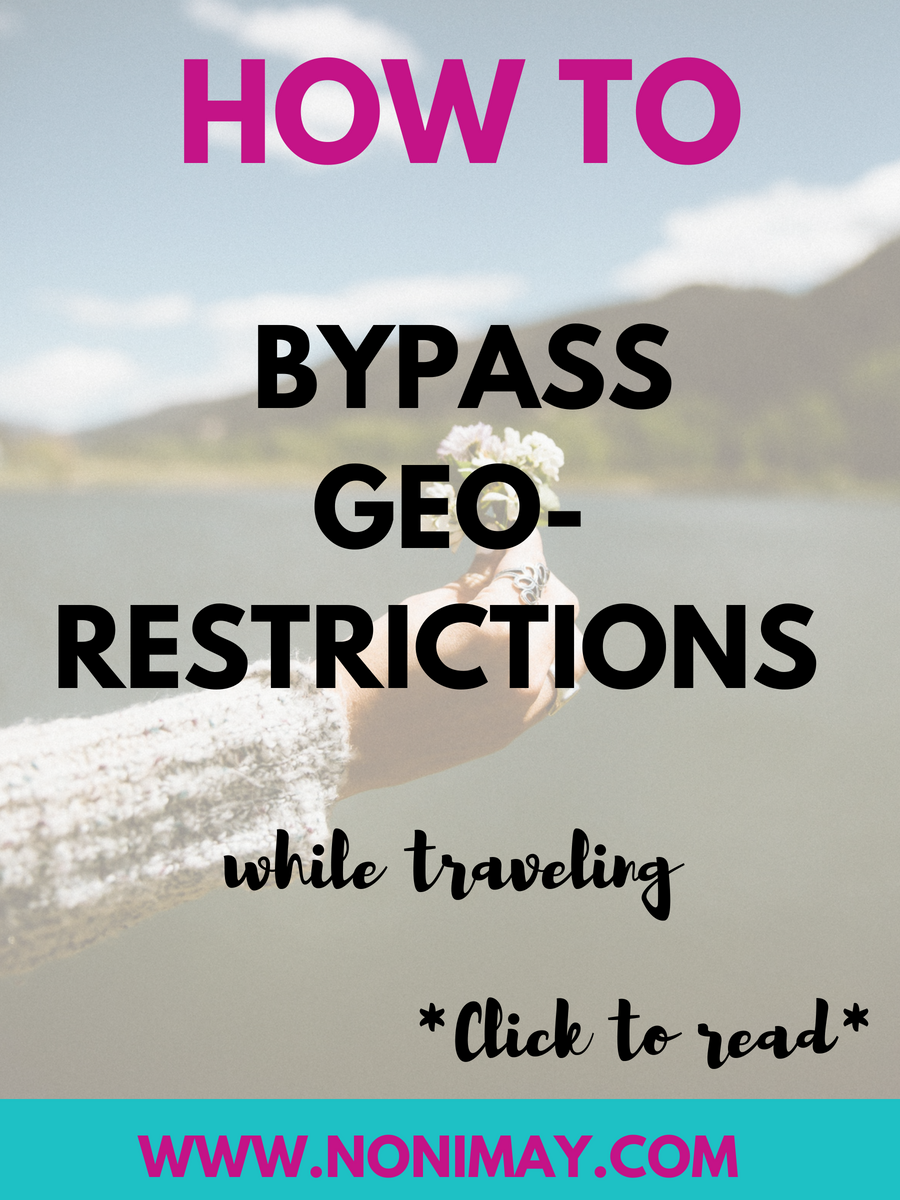 How to bypass geo-restrictions while traveling (plus watch Netflix other countries!)