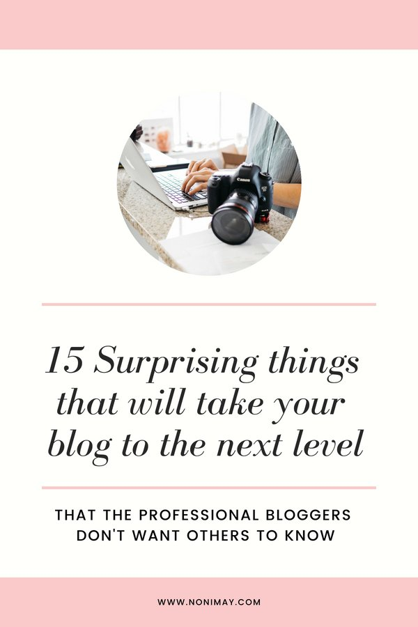 15 surprising things that will take your blog to the next level that the professional bloggers dont want others to know