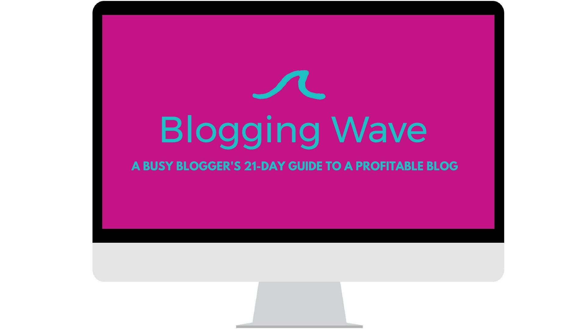 Blogging Wave. A busy blogger's 21-day guide to a profitable blog