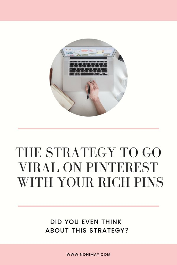 The strategy to go viral on Pinterest with your rich pins